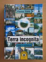 Anticariat: Florea Tuiu - Terra incognita