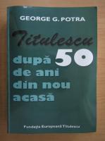 Anticariat: George G. Potra - Titulescu dupa 50 de ani din nou acasa