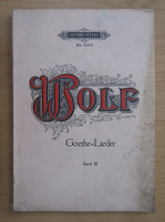 Anticariat: Hugo Wolf - Gedichte von Goethe fur eine Singstimme und Klavier (volumul 3)