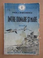 Anticariat: I. Simionescu - Intre Dunare si mare