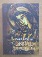 Anticariat: Ioan Gheorghian - Slava iubirii sfinteniei tale