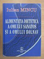 Iulian Mincu - Alimentatia dietetica a omului sanatos si a omului bolnav