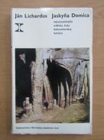 Anticariat: Jan Lichardus - Jaskyna Domica