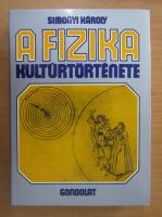Anticariat: Karoly Simonyi - A fizika kulturtortenete