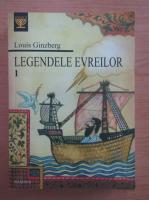 Anticariat: Louis Ginzberg - Legendele evreilor (volumul 1)