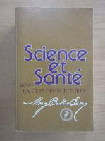 Anticariat: Mary Baker Eddy - Science et Sante avec la clef des ecritures