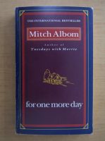 Anticariat: Mitch Albom - For one more day