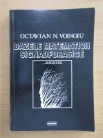 Anticariat: Octavian N. Voinoiu - Bazele matematicii Signadforasice