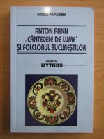Anticariat: Ovidiu Papadima - Anton Pann, cantecele de lume si folclorul bucurestilor