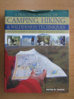 Peter G. Drake - A Practical Manual of Camping, Hiking and Wilderness Techniques