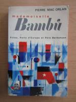 Anticariat: Pierre Mac Orlan - Mademoiselle Bambi