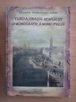 Anticariat: Turda, orasul renascut. O monografie a municipiului