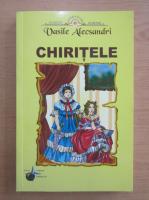 Vasile Alecsandri - Chiritele