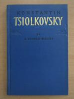 A. Kosmodemyansky - Konstantin Tsiolkovsky