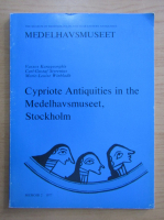 Anticariat: Cypriote Antiquities in the Medelhavsmuseet, Stockhlom