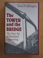 Anticariat: David P. Billington - The tower and the bridge. The new art of structural engineering
