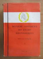 Deuxieme conference des etudes albanologiques (volumul 1)