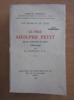 Anticariat: E. Laveille - Le pere Adolphe Petit