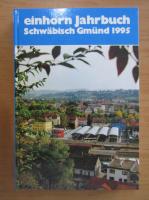 Anticariat: Einhorn Jahrbuch Schwabisch Gmund 1995