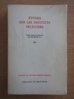 Anticariat: Etudes sur les instituts seculiers (volumul 2)