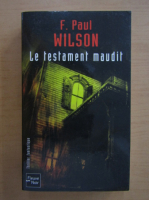 Anticariat: F. Paul Wilson - Le testament maudit