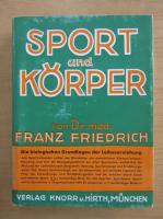 Anticariat: Franz Friedrich - Sport und Korper