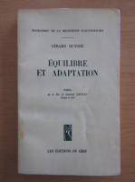 Anticariat: Gerard Huyghe - Equilibre et adaptation