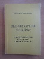 Anticariat: Gino Lubich - Jeanne Antide Thouret. Cand Dumnezeu are glasul celor sarmani