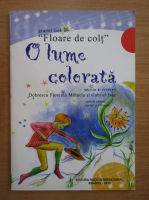 Anticariat: Grupul folk Floare de colt. O lum colorata