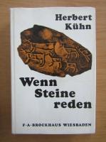 Anticariat: Herbert Kuhn - Wenn Steine reden