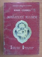 Anticariat: Ionel Candea - Manastirea Maxineni