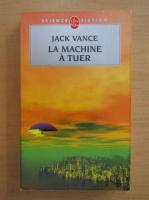 Anticariat: Jack Vance - La machine a tuer