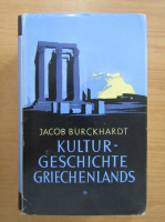 Anticariat: Jacob Burckhardt - Kulturgeschichte Griechenlands