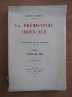 Anticariat: Jacques de Morgan - La Prehistoire Orientale (volumul 1)