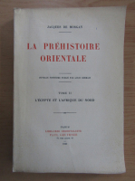 Anticariat: Jacques de Morgan - La Prehistoire Orientale (volumul 2)