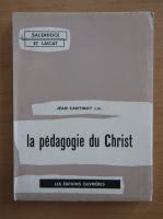 Anticariat: Jean Cantinat - La pedagogie du Christ