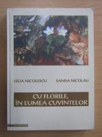 Lelia Nicolescu - Cu florile, in lumea cuvintelor