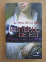 Lucretia Barladeanu - Misterul de est