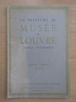 Marcel Nicolle - La peinture au Musee du Louvre. Ecole espagnole