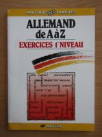 Anticariat: Michel Esterle - Allemand de la A la Z. Exercices 1e niveau