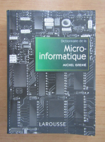 Anticariat: Michel Grenie - Dictionnaire de la micro-informatique
