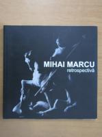 Anticariat: Mihai Marcu, retrospectiva (album de arta)