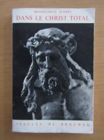 Anticariat: Monseigneur Guerry - Dans le Christ total