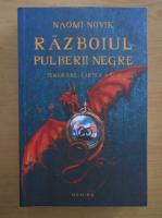 Naomi Novik - Razboiul pulberii negre (volumul 3)