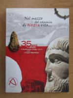 Anticariat: Nel mezzo del cammin di nostra vita. 35 anni di attivita di Archeoclub d'Italia Onlus sede di Cupra Marittima