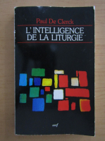 Paul de Clerck - L'Intelligence de la Liturgie