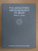 Anticariat: Philip Smith - Palaeolithic Archaeology in Iran