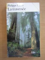 Anticariat: Philippe Labro - La traversee