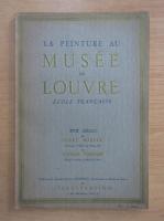 Anticariat: Pierre Marcel - La peinture au Musee du Louvre. Ecole francaise. XVIIe siecle