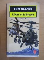 Anticariat: Tom Clancy - L'ours et le dragon (volumul 2)